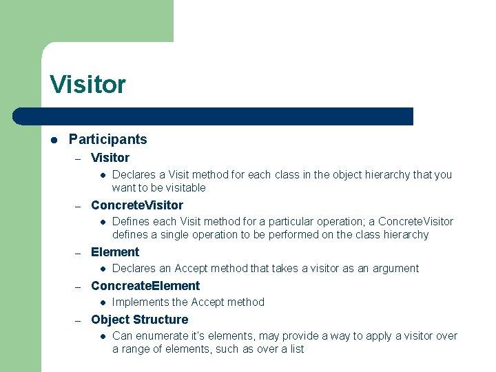 Visitor l Participants – Visitor l – Concrete. Visitor l – Declares an Accept