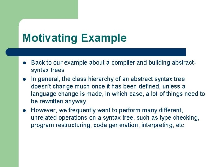 Motivating Example l l l Back to our example about a compiler and building