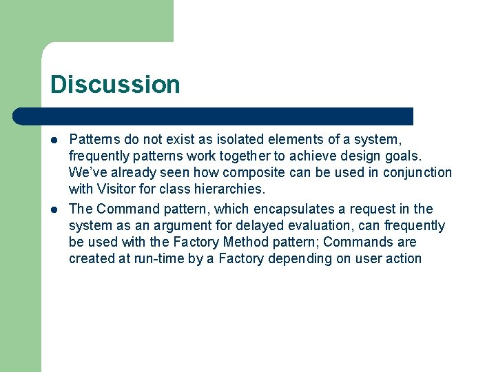 Discussion l l Patterns do not exist as isolated elements of a system, frequently