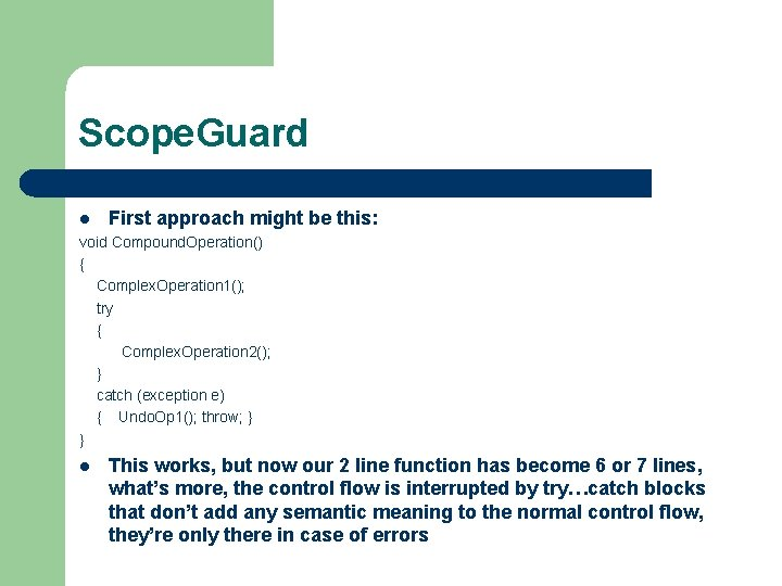 Scope. Guard l First approach might be this: void Compound. Operation() { Complex. Operation