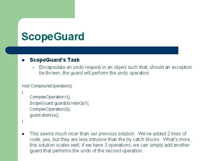 Scope. Guard l Scope. Guard's Task – Encapsulate an undo request in an object