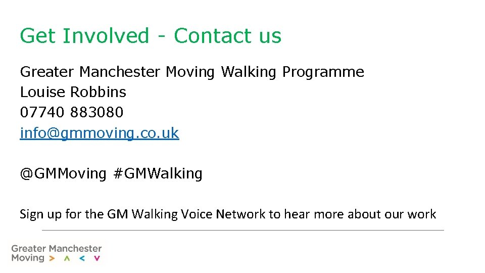 Get Involved - Contact us Greater Manchester Moving Walking Programme Louise Robbins 07740 883080