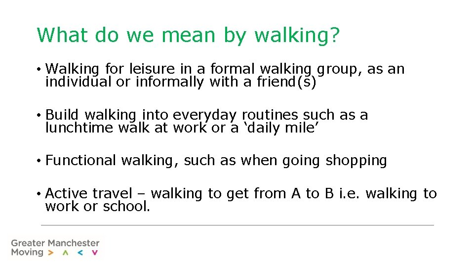 What do we mean by walking? • Walking for leisure in a formal walking