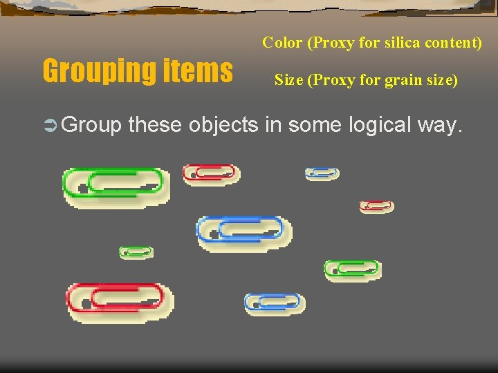 Color (Proxy for silica content) Grouping items Ü Group Size (Proxy for grain size)