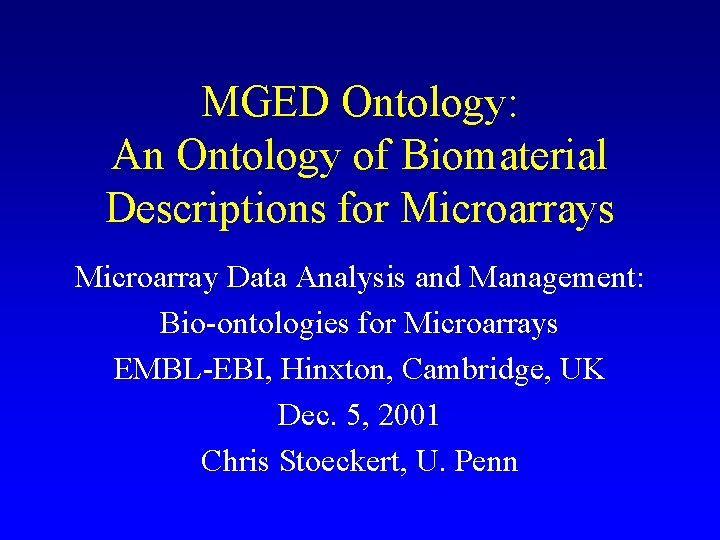 MGED Ontology: An Ontology of Biomaterial Descriptions for Microarrays Microarray Data Analysis and Management: