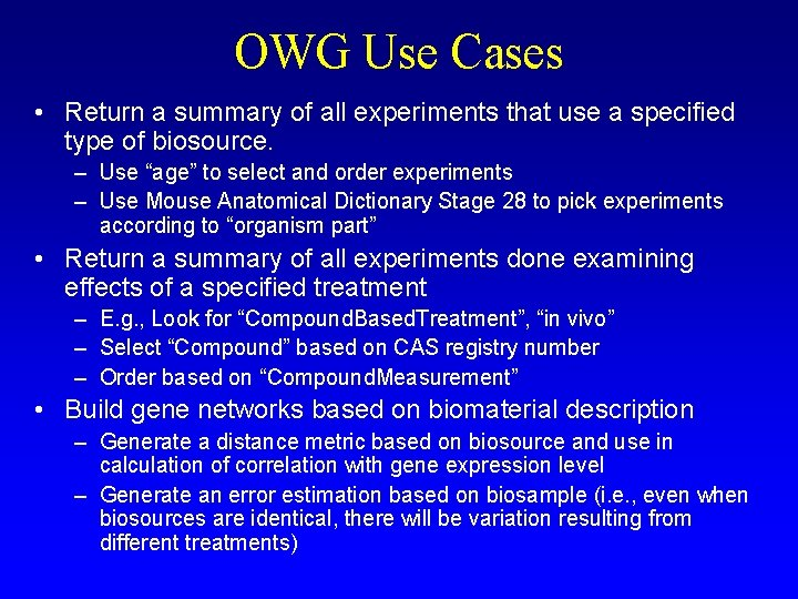 OWG Use Cases • Return a summary of all experiments that use a specified