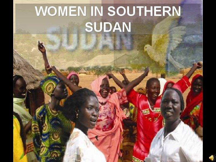 WOMEN IN SOUTHERN SUDAN