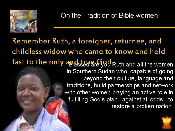 On the Tradition of Bible women Remember Ruth, a foreigner, returnee, and childless widow
