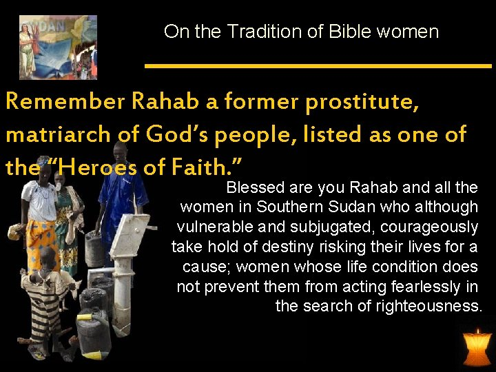 On the Tradition of Bible women Remember Rahab a former prostitute, matriarch of God's