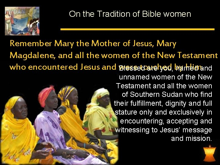 On the Tradition of Bible women Remember Mary the Mother of Jesus, Mary Magdalene,