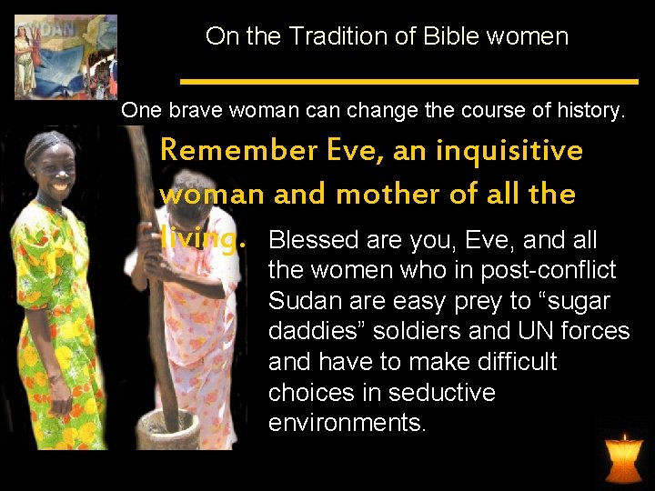 On the Tradition of Bible women One brave woman change the course of history.