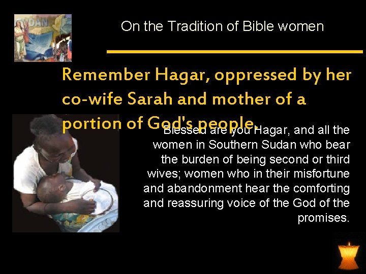 On the Tradition of Bible women Remember Hagar, oppressed by her co-wife Sarah and