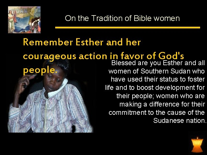 On the Tradition of Bible women Remember Esther and her courageous action in favor