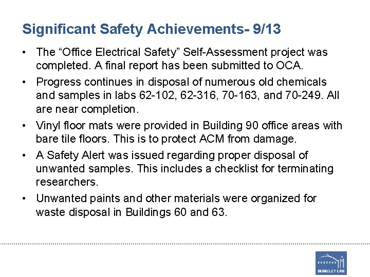"""Significant Safety Achievements- 9/13 • The """"Office Electrical Safety"""" Self-Assessment project was completed. A"""