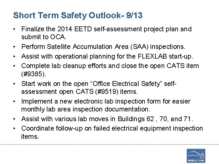Short Term Safety Outlook- 9/13 • Finalize the 2014 EETD self-assessment project plan and