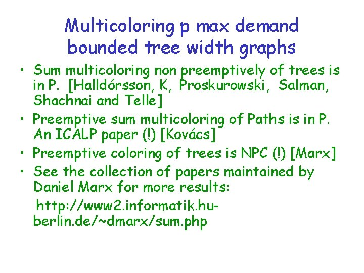 Multicoloring p max demand bounded tree width graphs • Sum multicoloring non preemptively of