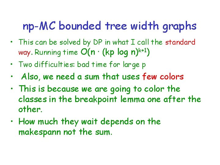 np-MC bounded tree width graphs • This can be solved by DP in what