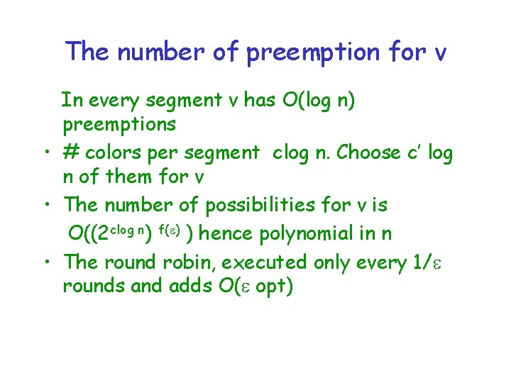 The number of preemption for v In every segment v has O(log n) preemptions