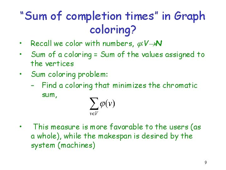 """""""Sum of completion times"""" in Graph coloring? • • Recall we color with numbers,"""