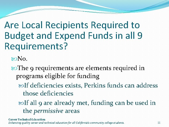 Are Local Recipients Required to Budget and Expend Funds in all 9 Requirements? No.