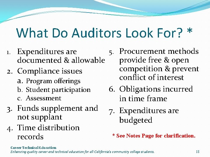 What Do Auditors Look For? * 1. Expenditures are documented & allowable 2. Compliance