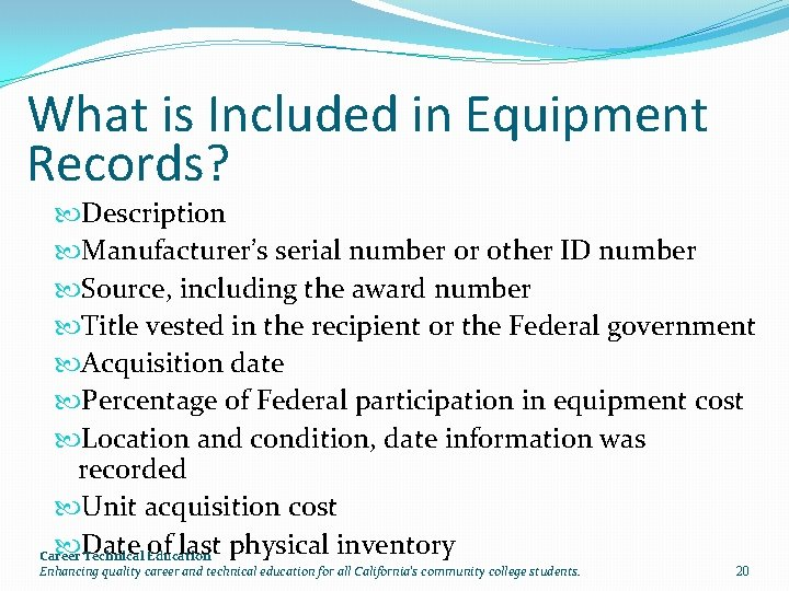 What is Included in Equipment Records? Description Manufacturer's serial number or other ID number
