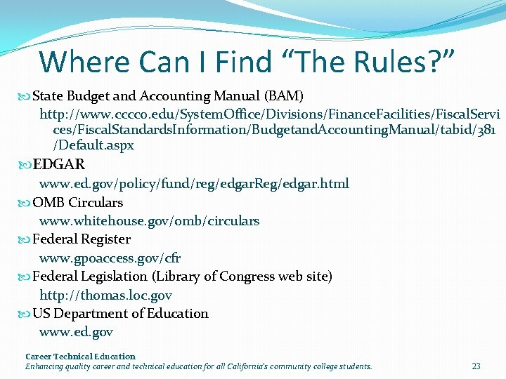"""Where Can I Find """"The Rules? """" State Budget and Accounting Manual (BAM) http:"""