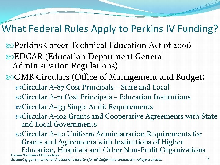 What Federal Rules Apply to Perkins IV Funding? Perkins Career Technical Education Act of