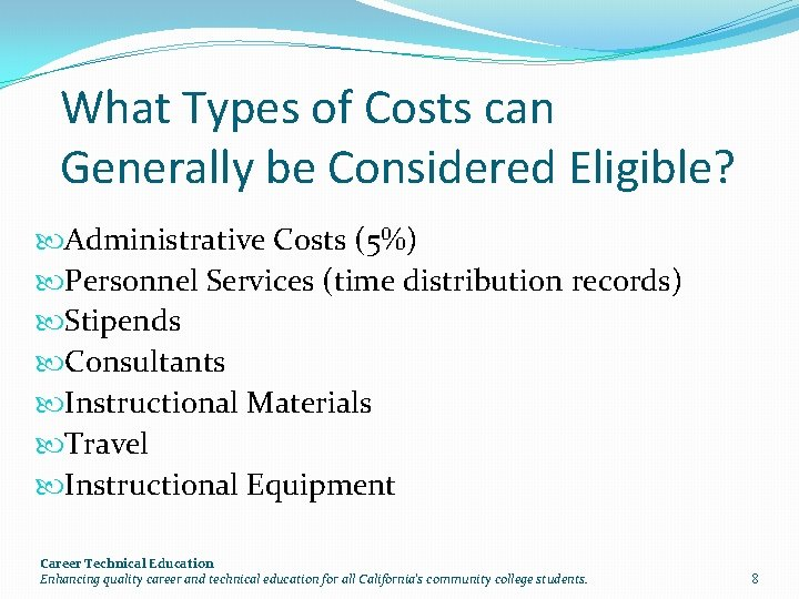 What Types of Costs can Generally be Considered Eligible? Administrative Costs (5%) Personnel Services
