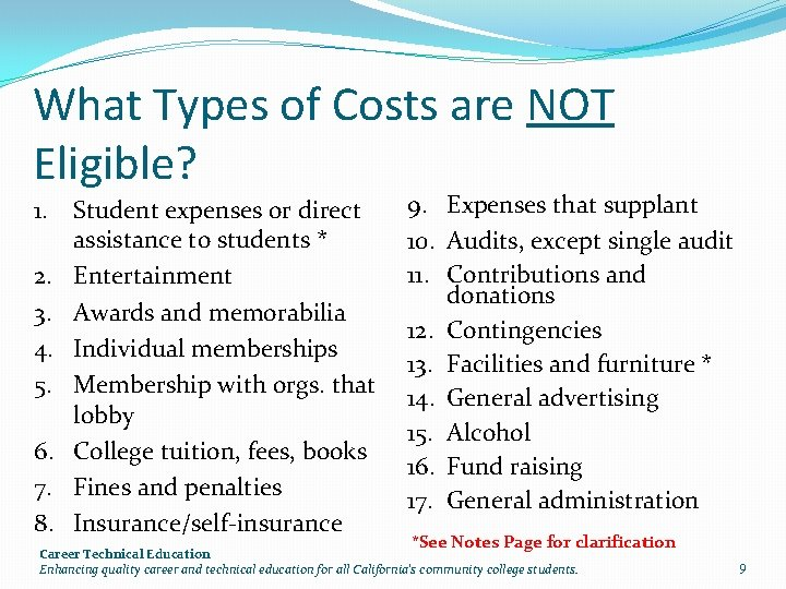 What Types of Costs are NOT Eligible? 1. Student expenses or direct assistance to