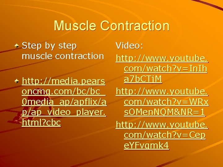 Muscle Contraction Step by step muscle contraction http: //media. pears oncmg. com/bc/bc_ 0 media_ap/apflix/a