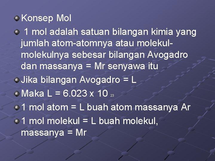 Konsep Mol 1 mol adalah satuan bilangan kimia yang jumlah atom-atomnya atau molekulnya sebesar