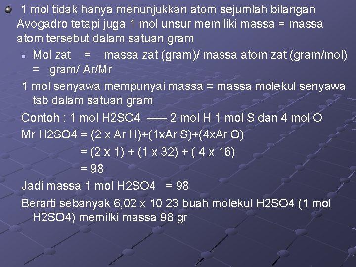 1 mol tidak hanya menunjukkan atom sejumlah bilangan Avogadro tetapi juga 1 mol unsur