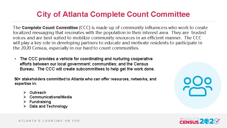 City of Atlanta Complete Count Committee The Complete Count Committee (CCC) is made up