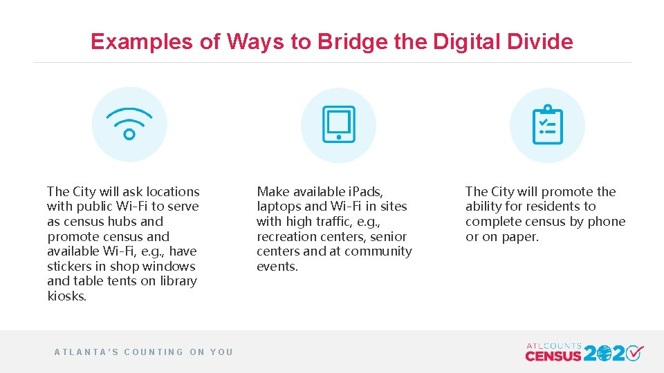 Examples of Ways to Bridge the Digital Divide The City will ask locations with