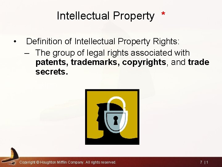 Intellectual Property * • Definition of Intellectual Property Rights: – The group of legal