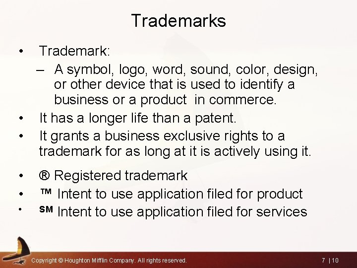 Trademarks • Trademark: – A symbol, logo, word, sound, color, design, or other device