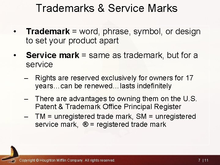 Trademarks & Service Marks • Trademark = word, phrase, symbol, or design to set