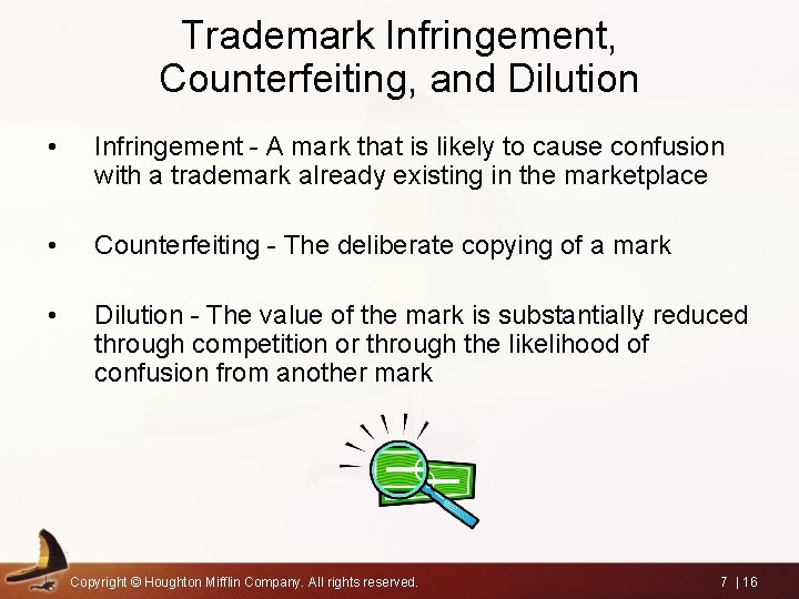 Trademark Infringement, Counterfeiting, and Dilution • Infringement - A mark that is likely to