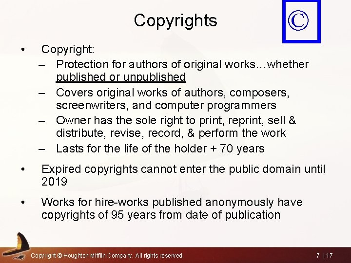 Copyrights © • Copyright: – Protection for authors of original works…whether published or unpublished