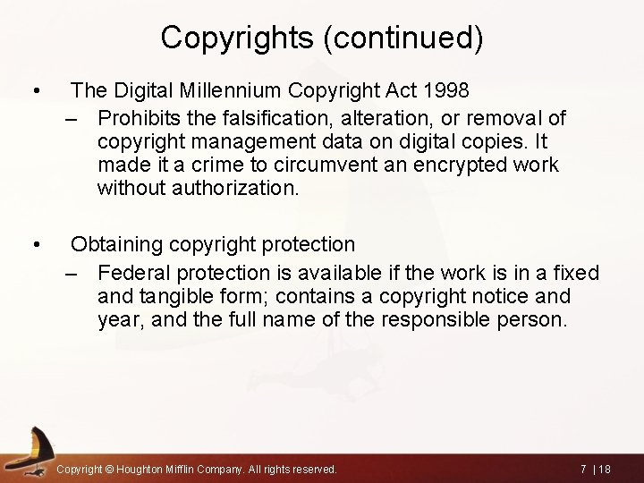 Copyrights (continued) • The Digital Millennium Copyright Act 1998 – Prohibits the falsification, alteration,