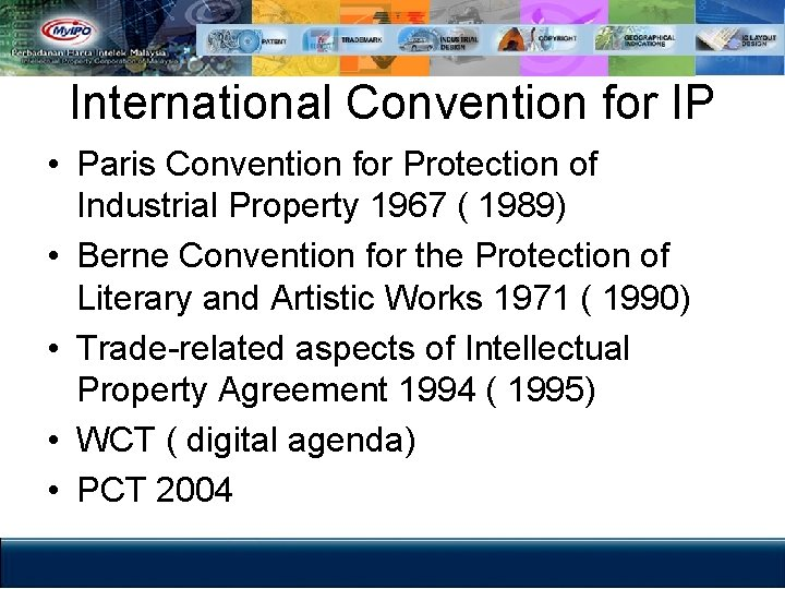 International Convention for IP • Paris Convention for Protection of Industrial Property 1967 (