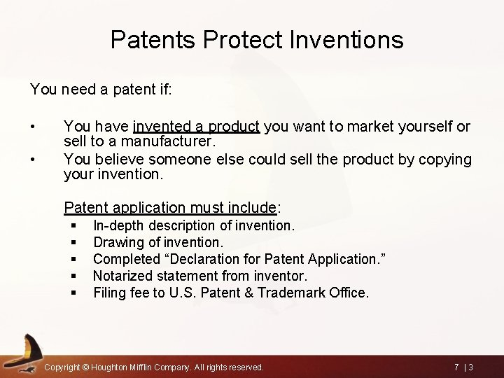 Patents Protect Inventions You need a patent if: • • You have invented a