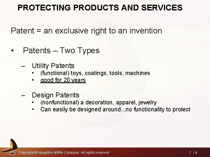 PROTECTING PRODUCTS AND SERVICES Patent = an exclusive right to an invention • Patents