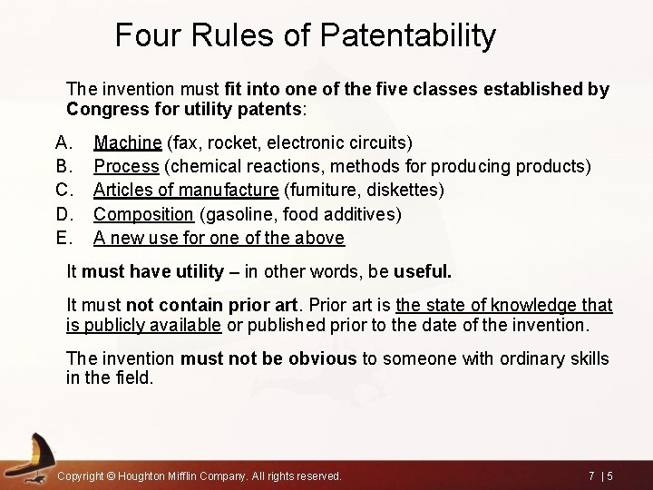 Four Rules of Patentability The invention must fit into one of the five classes