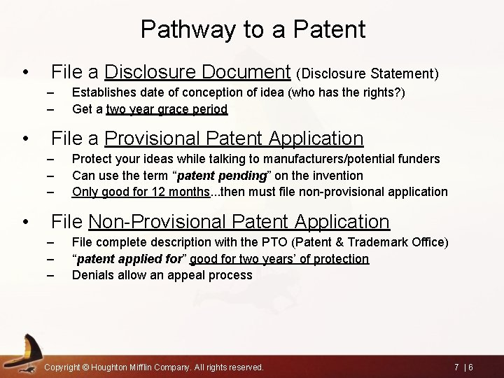 Pathway to a Patent • File a Disclosure Document (Disclosure Statement) – – •