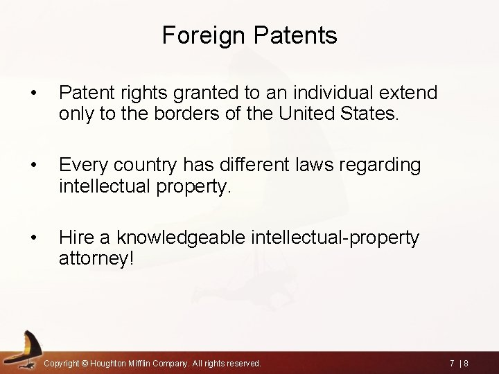 Foreign Patents • Patent rights granted to an individual extend only to the borders