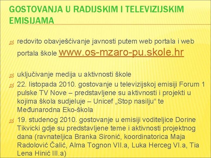 GOSTOVANJA U RADIJSKIM I TELEVIZIJSKIM EMISIJAMA redovito obavješćivanje javnosti putem web portala i web