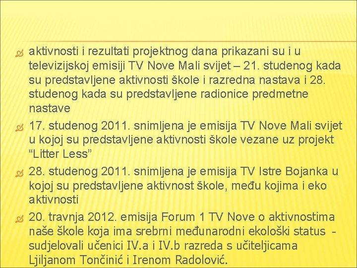 aktivnosti i rezultati projektnog dana prikazani su i u televizijskoj emisiji TV Nove