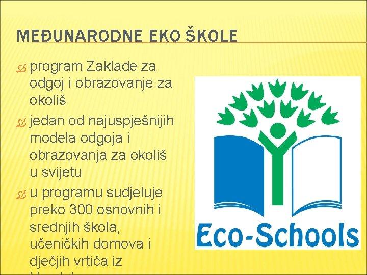 MEĐUNARODNE EKO ŠKOLE program Zaklade za odgoj i obrazovanje za okoliš jedan od najuspješnijih